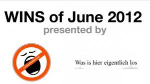 Win-Compilation im Juni 2012 - powered by WIHEL und langweiledich.net | Win-Compilation | Was is hier eigentlich los? | wihel.de