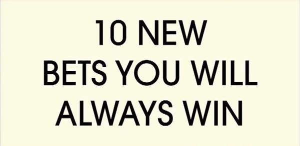 10 neue Wetten, die ihr garantiert gewinnt