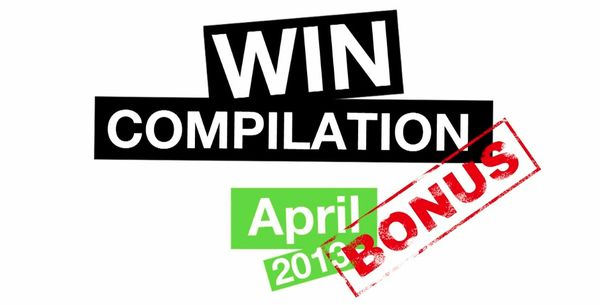 Win-Compilation im April 2013 BONUSAUSGABE – Powered by WIHEL und langweiledich.net
