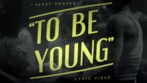 I Heart Sharks - To be Young | Musik | Was is hier eigentlich los? | wihel.de