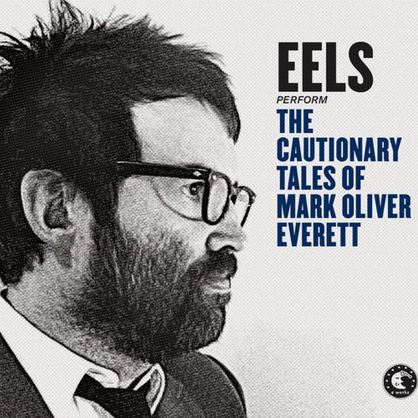 EELS - The Cautionary Tales Of Mark Oliver Everett | Musik | Was is hier eigentlich los? | wihel.de