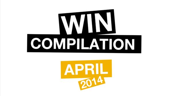 Win-Compilation im April 2014