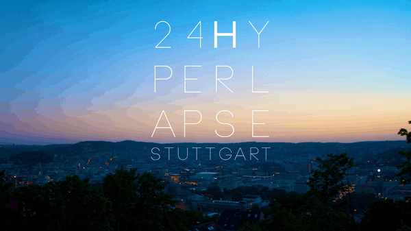 Timelapse: 24 Stunden Stuttgart | Timelapse | Was is hier eigentlich los? | wihel.de