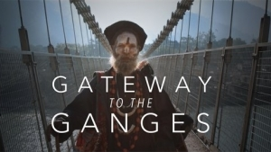 Gateway to the Ganges | Travel | Was is hier eigentlich los?