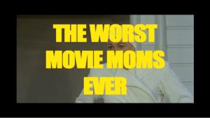 Zum Muttertag: die schlimmsten Mütter der Filmgeschichte | Kino/TV | Was is hier eigentlich los? | wihel.de