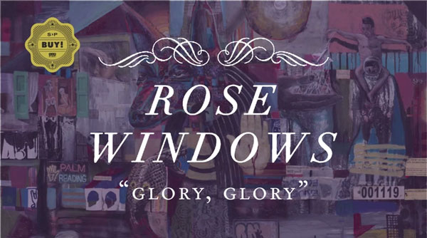 Rose Windows - GLORY, GLORY