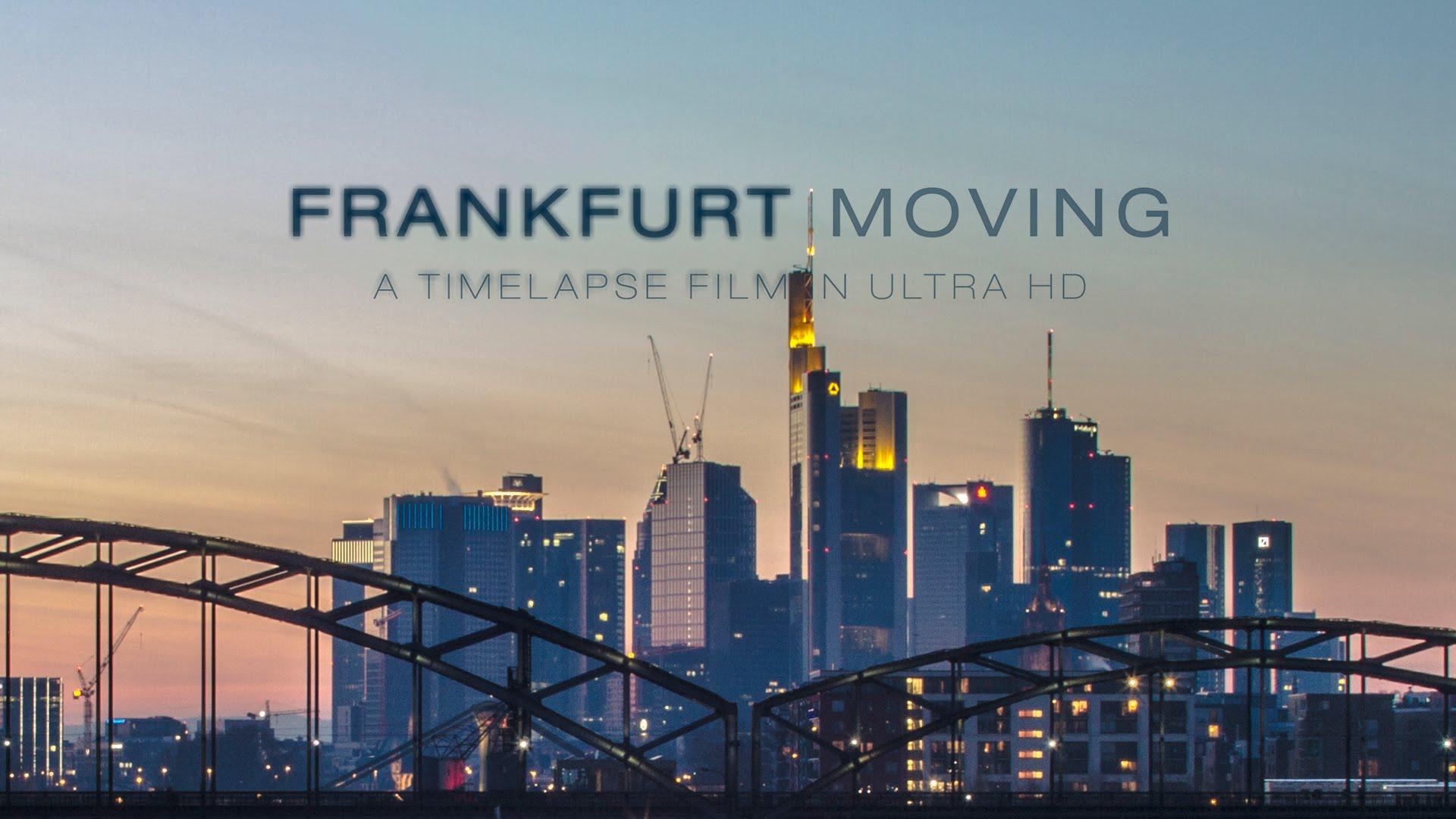 Timelapse: Frankfurt Moving | Travel | Was is hier eigentlich los?