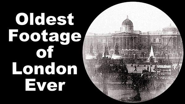 The Oldest Footage of London Ever | Zeitgeschichte | Was is hier eigentlich los?