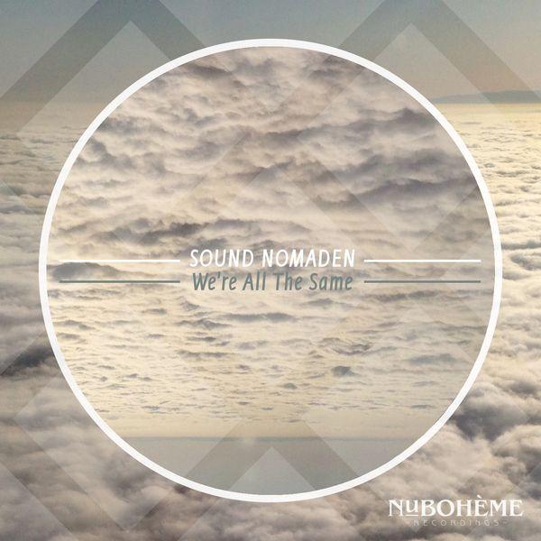 Sound Nomaden - We're All The Same | Musik | Was is hier eigentlich los?