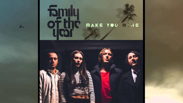 Family of the year - Make You Mine | Musik | Was is hier eigentlich los? | wihel.de