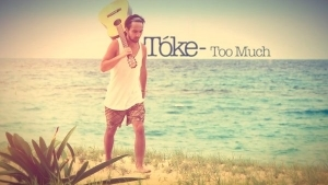 Tóke - Too Much | Musik | Was is hier eigentlich los? | wihel.de