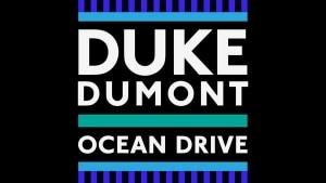 Duke Dumont - Ocean Drive | Musik | Was is hier eigentlich los? | wihel.de