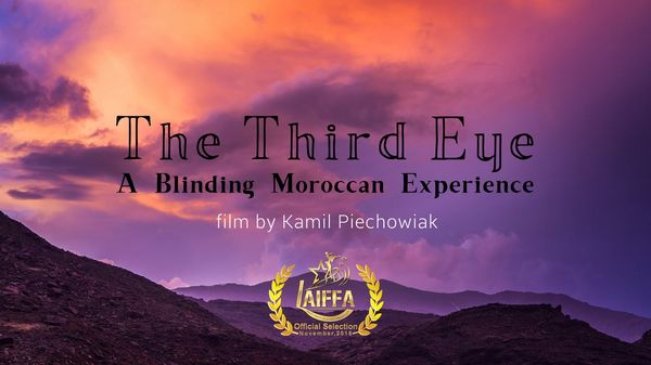The Third Eye. A Blinding Moroccan Experience | Travel | Was is hier eigentlich los?