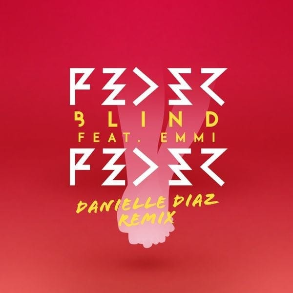 Feder Feat. Emmi - Blind (Danielle Diaz Remix) | Awesome | Was is hier eigentlich los?