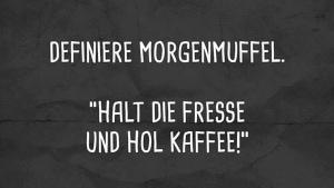 Definition eines Morgenmuffels | Lustiges | Was is hier eigentlich los? | wihel.de