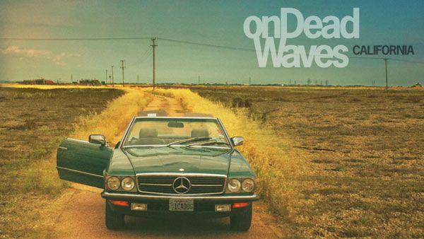 onDeadWaves - California | Musik | Was is hier eigentlich los?
