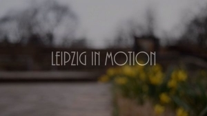 Leipzig in Motion | Travel | Was is hier eigentlich los? | wihel.de