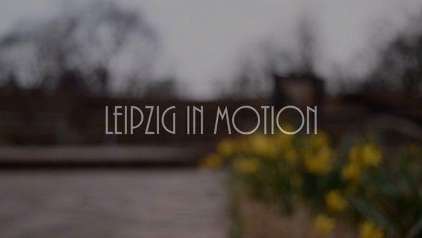 Leipzig in Motion | Travel | Was is hier eigentlich los?