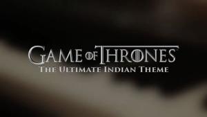 Das Game of Thrones-Theme auf Indisch | Musik | Was is hier eigentlich los? | wihel.de