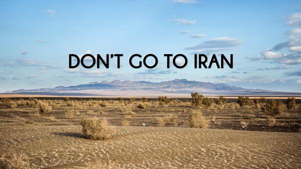 Reist auf keinen Fall in den Iran! | Travel | Was is hier eigentlich los?
