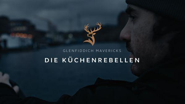Ein geiler Abend - Mit Glenfiddich Mavericks und der Kitchen Guerilla
