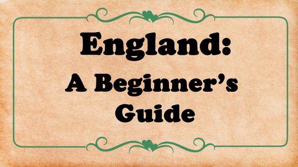 Ein Anfänger-Leitfaden für England