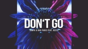 Jumpa & Bad Paris Feat. Reece - Don't Go | Musik | Was is hier eigentlich los? | wihel.de