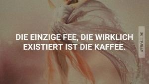 Meine Lieblingsfee: Die Kaffee | Lustiges | Was is hier eigentlich los? | wihel.de