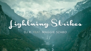 DJ R. feat. Maggie Szabo - Lightning Strikes | Musik | Was is hier eigentlich los? | wihel.de