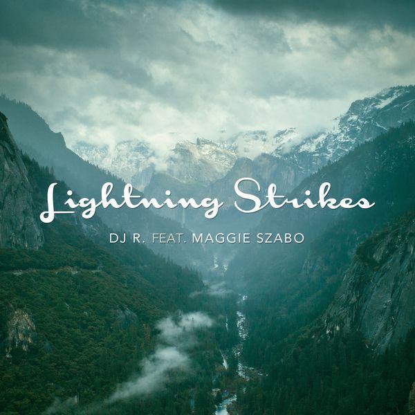 DJ R. feat. Maggie Szabo - Lightning Strikes | Musik | Was is hier eigentlich los?