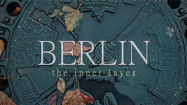 BERLIN - the inner layer | Travel | Was is hier eigentlich los?