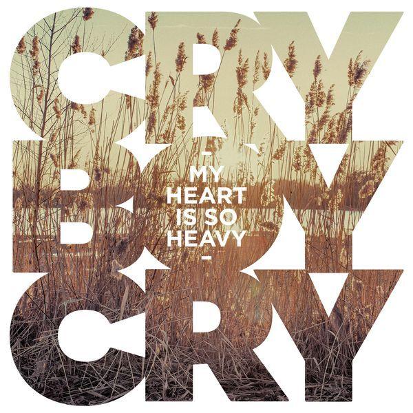 Cry Boy Cry - My Heart Is So Heavy | Musik | Was is hier eigentlich los?