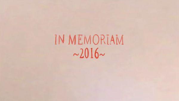 In Memoriam 2016 | Kino/TV | Was is hier eigentlich los?