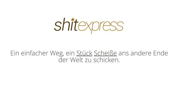 shitexpress - Ein einfacher Weg, ein Stück Scheiße ans andere Ende der Welt zu schicken. | Lustiges | Was is hier eigentlich los?