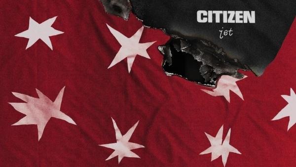 Citizen - Jet | Musik | Was is hier eigentlich los?