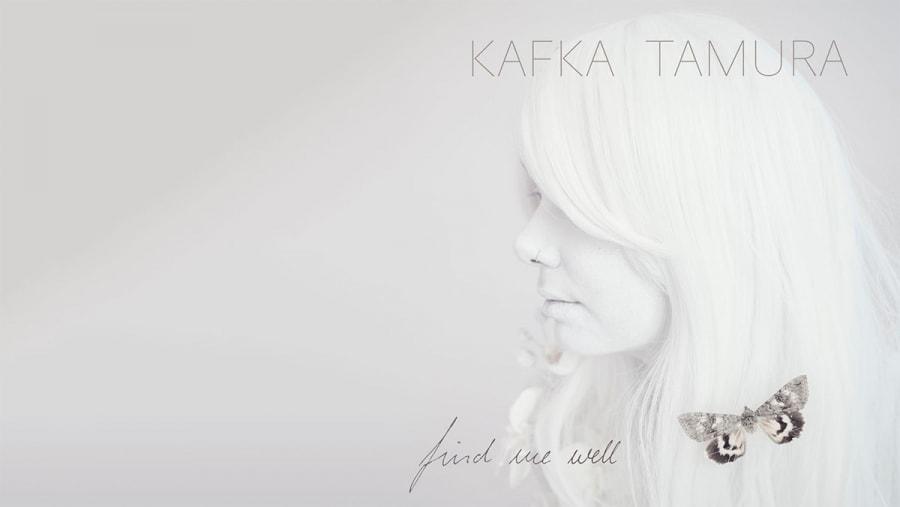 Kafka Tamura - Find Me Well | Musik | Was is hier eigentlich los?