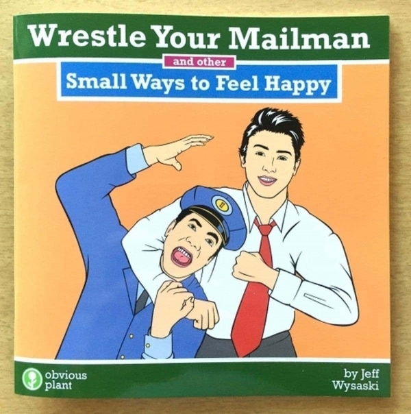Wrestle Your Mailman and Other Small Ways to Feel Happy | Lustiges | Was is hier eigentlich los? | wihel.de
