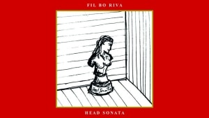 Fil Bo Riva - Head Sonata | Musik | Was is hier eigentlich los? | wihel.de