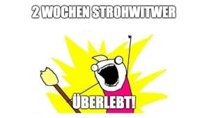 Gedankentüdelüt (91): Strohwitwer - Das Finale | Kolumne | Was is hier eigentlich los? | wihel.de