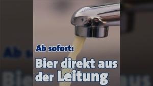 In Bayern gibt es Bier jetzt direkt aus der Leitung | Lustiges | Was is hier eigentlich los?