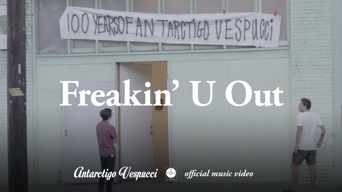 Antarctigo Vespucci - Freakin' U Out | Musik | Was is hier eigentlich los?