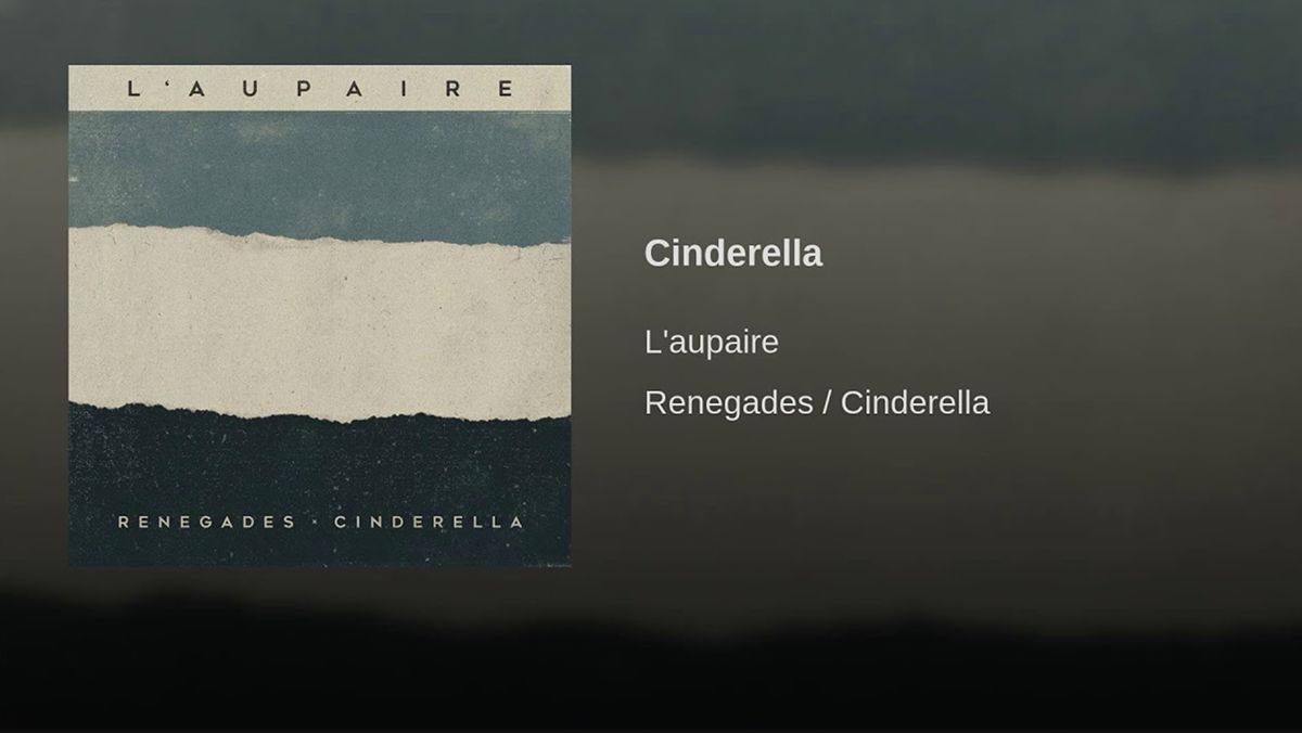 L'aupaire - Cinderella // Renegades | Musik | Was is hier eigentlich los?