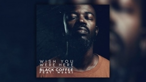 Black Coffee feat. Msaki - Wish You Were Here | Musik | Was is hier eigentlich los? | wihel.de
