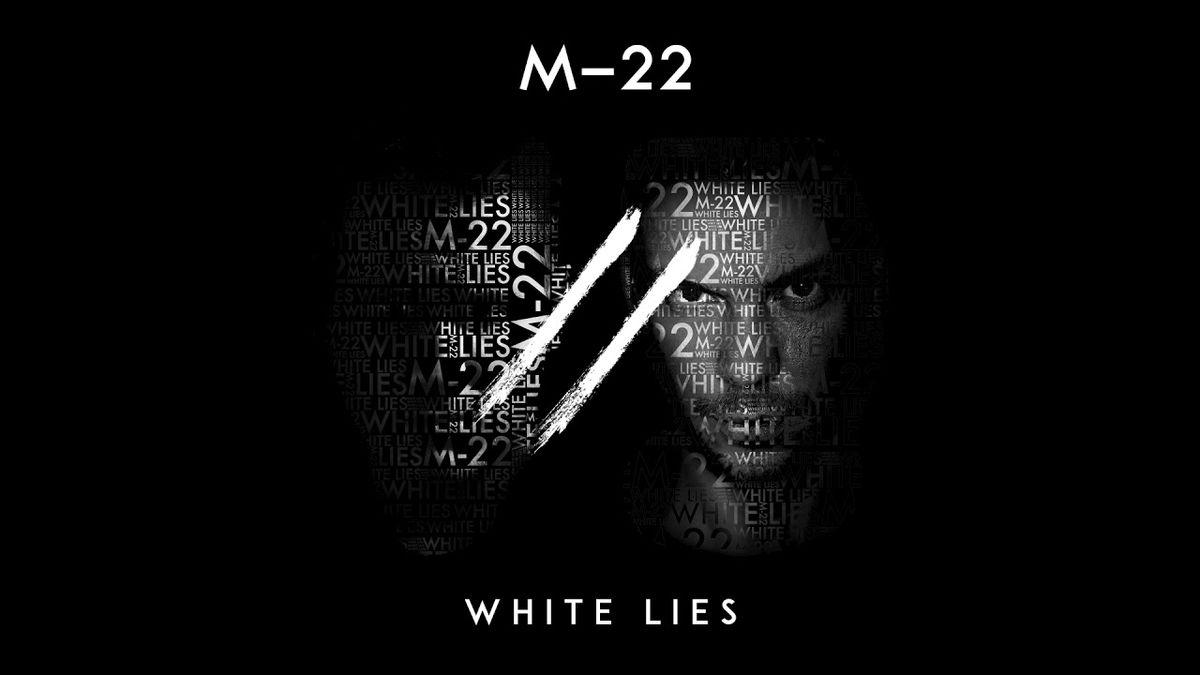 M-22 - White Lies | Musik | Was is hier eigentlich los?