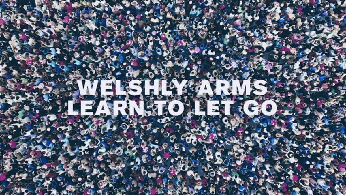Welshly Arms - Learn To Let Go | Musik | Was is hier eigentlich los?