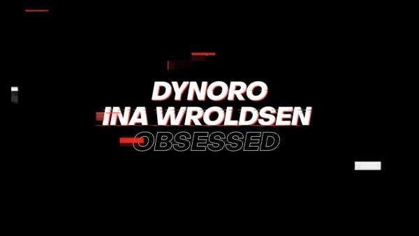 Dynoro x Ina Wroldsen - Obsessed | Musik | Was is hier eigentlich los?