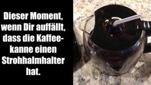 Erkenntnis der Woche: Strohhalmhalter in der Kaffeekanne | Lustiges | Was is hier eigentlich los?