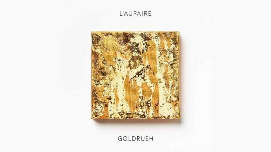 L'aupaire - Goldrush | Musik | Was is hier eigentlich los?