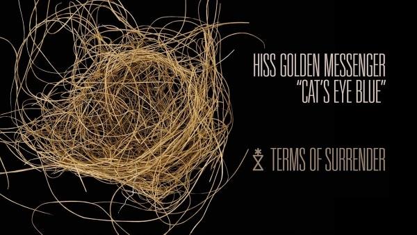 Hiss Golden Messenger - Cat's Eye Blue   Musik   Was is hier eigentlich los?