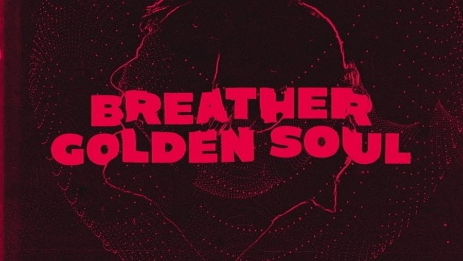 Breather - Golden Soul | Musik | Was is hier eigentlich los?